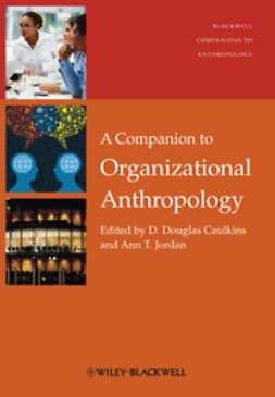 Caulkins, D. Douglas - A Companion to Organizational Anthropology, e-bok