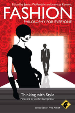 Allhoff, Fritz - Fashion - Philosophy for Everyone: Thinking with Style, ebook