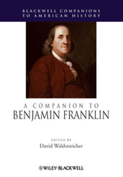 Waldstreicher, David - A Companion to Benjamin Franklin, ebook
