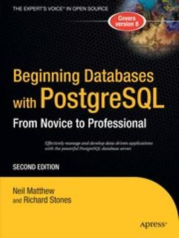 Matthew, Neil - Beginning Databases with PostgreSQL, e-bok