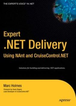 Holmes, Marc - Expert .NET Delivery Using NAnt and CruiseControl.NET, ebook