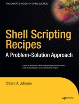 Johnson, Chris F. A. - Shell Scripting Recipes, ebook