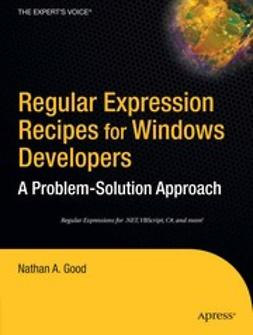 Good, Nathan A. - Regular Expression Recipes for Windows Developers, ebook