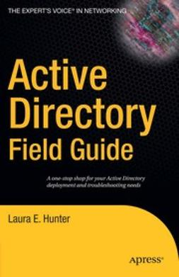 Hunter, Laura E. - Active Directory Field Guide, ebook