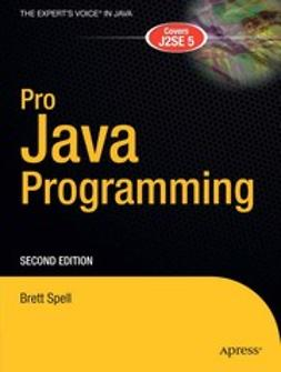 Spell, Brett - Pro Java Programming, ebook