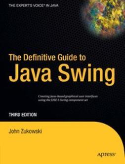 Zukowski, John - The Definitive Guide to Java Swing, ebook