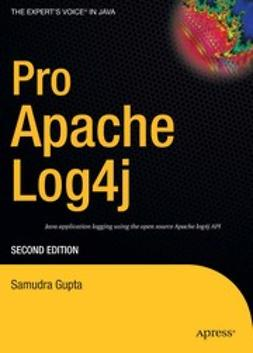 Gupta, Samudra - Pro Apache Log4j, ebook