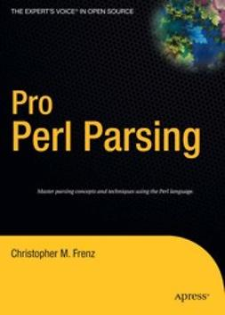 Frenz, Christopher M. - Pro Perl Parsing, ebook