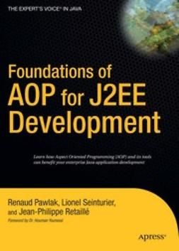 Pawlak, Renaud - Foundations of AOP for J2EE Development, ebook