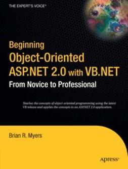Myers, Brian R. - Beginning Object-Oriented ASP.NET 2.0 with VB.NET, ebook