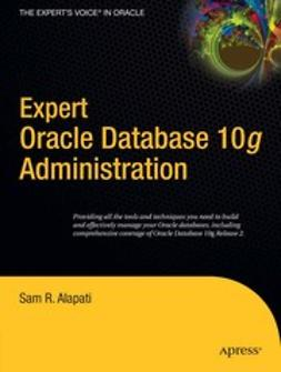 Alapati, Sam R. - Expert Oracle Database 10g Administration, e-kirja