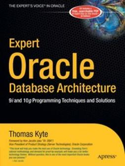 Kyte, Thomas - Expert Oracle Database Architecture, ebook