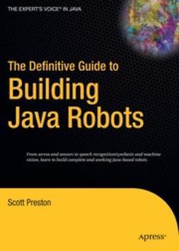 Preston, Scott - The Definitive Guide to Building Java Robots, ebook