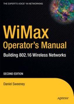 Sweeney, Daniel - WiMax Operator's Manual, e-kirja
