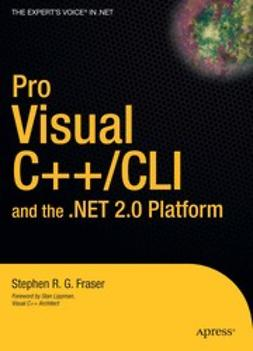 Fraser, Stephen R. G. - Pro Visual C++/CLI and the .NET 2.0 Platform, ebook