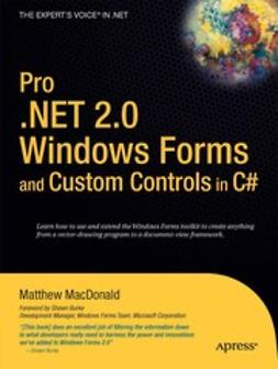 MacDonald, Matthew - Pro .NET 2.0 Windows Forms and Custom Controls in C#, e-bok