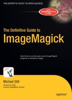 Still, Michael - The Definitive Guide to ImageMagick, ebook