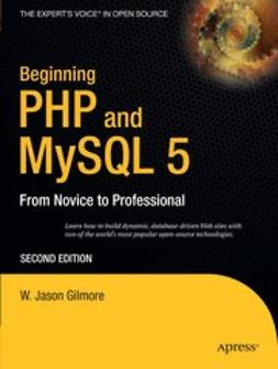 Gilmore, W. Jason - Beginning PHP and MySQL 5, ebook
