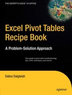Dalgleisch, Debra - Excel Pivot Tables Recipe Book, ebook