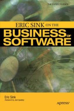 Sink, Eric - Eric Sink on the Business of Software, ebook