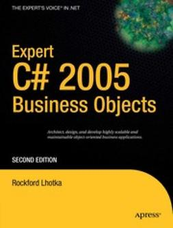Lhotka, Rockford - Expert C# 2005 Business Objects, e-bok