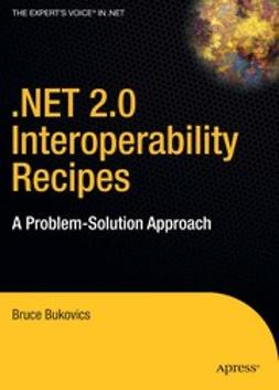 Bukovics, Bruce - .NET 2.0 Interoperability Recipes, e-kirja