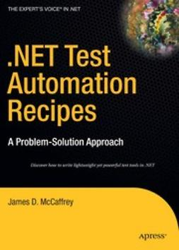 McCaffrey, James D. - .NET Test Automation Recipes, ebook