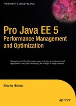 Haines, Steven - Pro Java EE 5 Performance Management and Optimization, e-kirja