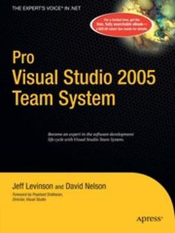Levinson, Jeff - Pro Visual Studio 2005 Team System, ebook