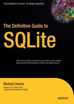Owens, Michael - The Definitive Guide to SQLite, e-bok