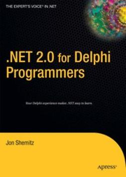 Shemitz, Jon - .NET 2.0 for Delphi Programmers, ebook