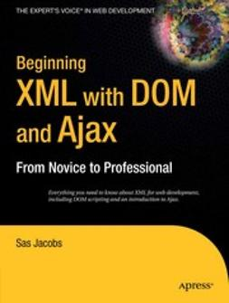 Jacobs, Sas - Beginning XML with DOM and Ajax, ebook