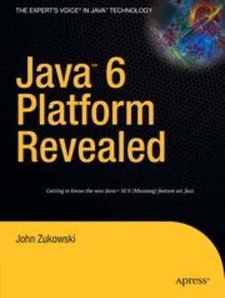 Zukowski, John - Java™ 6 Platform Revealed, ebook