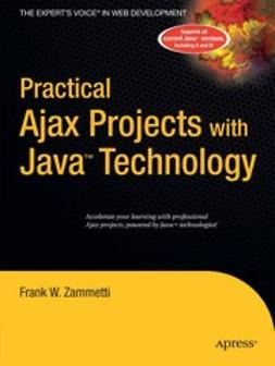 Zammetti, Frank W. - Practical Ajax Projects with Java™ Technology, ebook