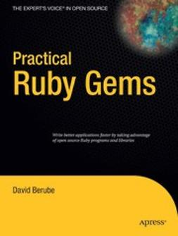 Berube, David - Practical Ruby Gems, ebook