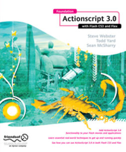 Webster, Steve - Foundation ActionScript 3.0 with Flash CS3 and Flex, ebook