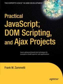 Zammetti, Frank W. - Practical JavaScript™, DOM Scripting, and Ajax Projects, ebook