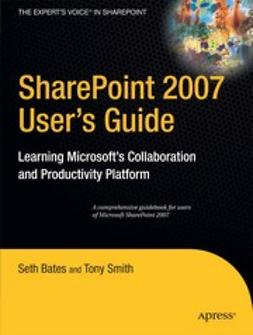 Bates, Seth - SharePoint 2007 User's Guide, ebook