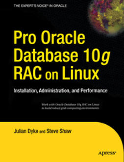 "Dyke, Julian - Pro Oracle Database 10<Emphasis Type=""Italic"">g</Emphasis> RAC on Linux, ebook"