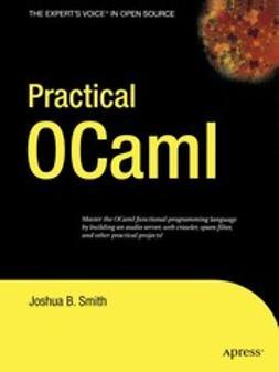 Smith, Joshua B. - Practical OCaml, ebook