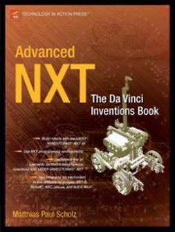 Scholz, Matthias Paul - Advanced NXT, ebook