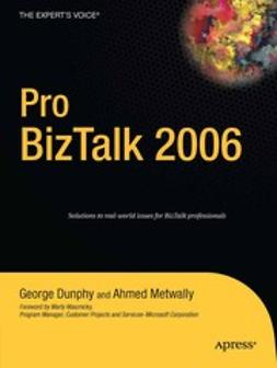Dunphy, George - Pro BizTalk 2006, ebook