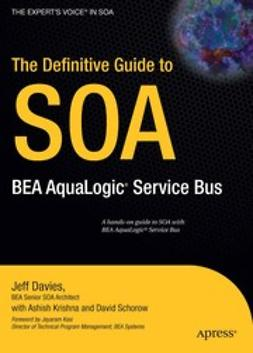 Davies, Jeff - The Definitive Guide to SOA: BEA AquaLogic® Service Bus, e-bok