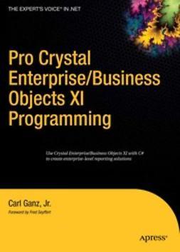 Ganz, Carl - Pro Crystal Enterprise/Business Objects XI Programming, ebook