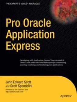 Scott, John Edward - Pro Oracle Application Express, e-kirja