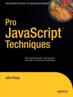 Resig, John - Pro JavaScript™ Techniques, ebook