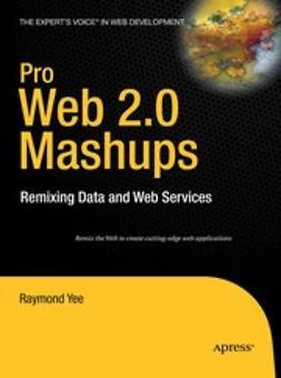 Yee, Raymond - Pro Web 2.0 Mashups, ebook