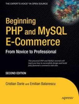 Balanescu, Emilian - Beginning PHP and MySQL E-Commerce, ebook