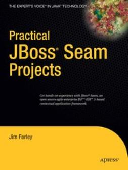 Farley, Jim - Practical JBoss® Seam Projects, ebook