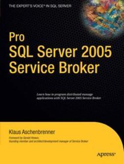 Aschenbrenner, Klaus - Pro SQL Server 2005 Service Broker, ebook